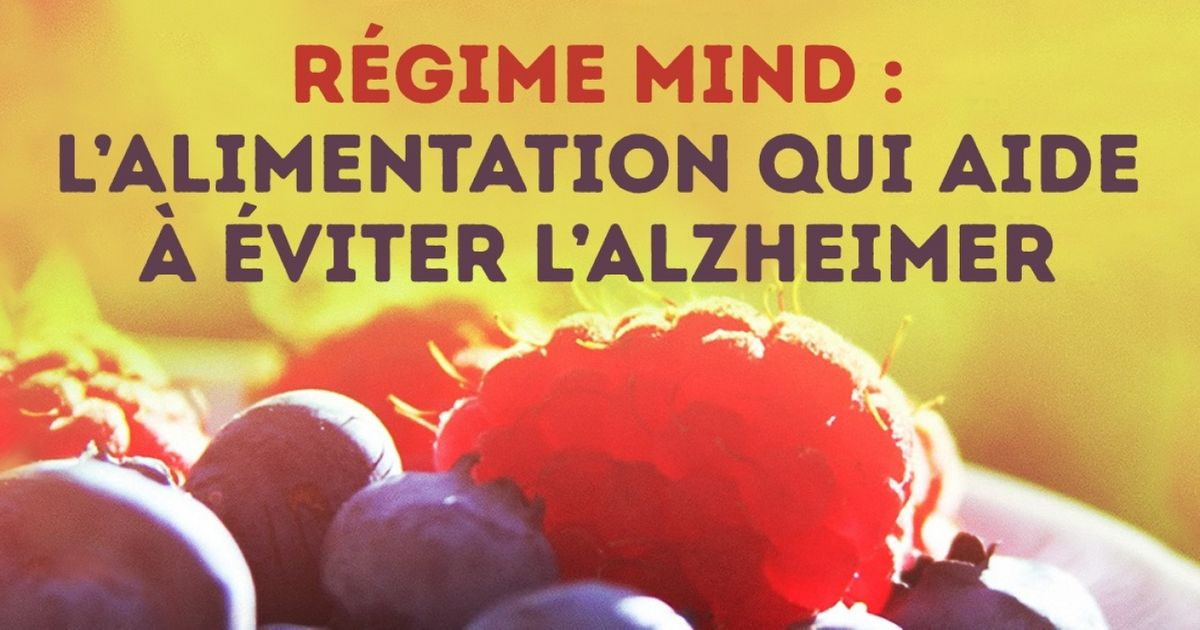 Régime MIND : l'alimentation qui aide àéviter l'Alzheimer