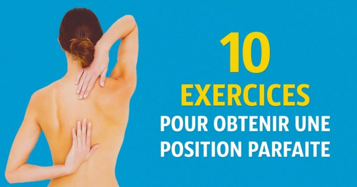 10 exercices pour obtenir une position parfaite