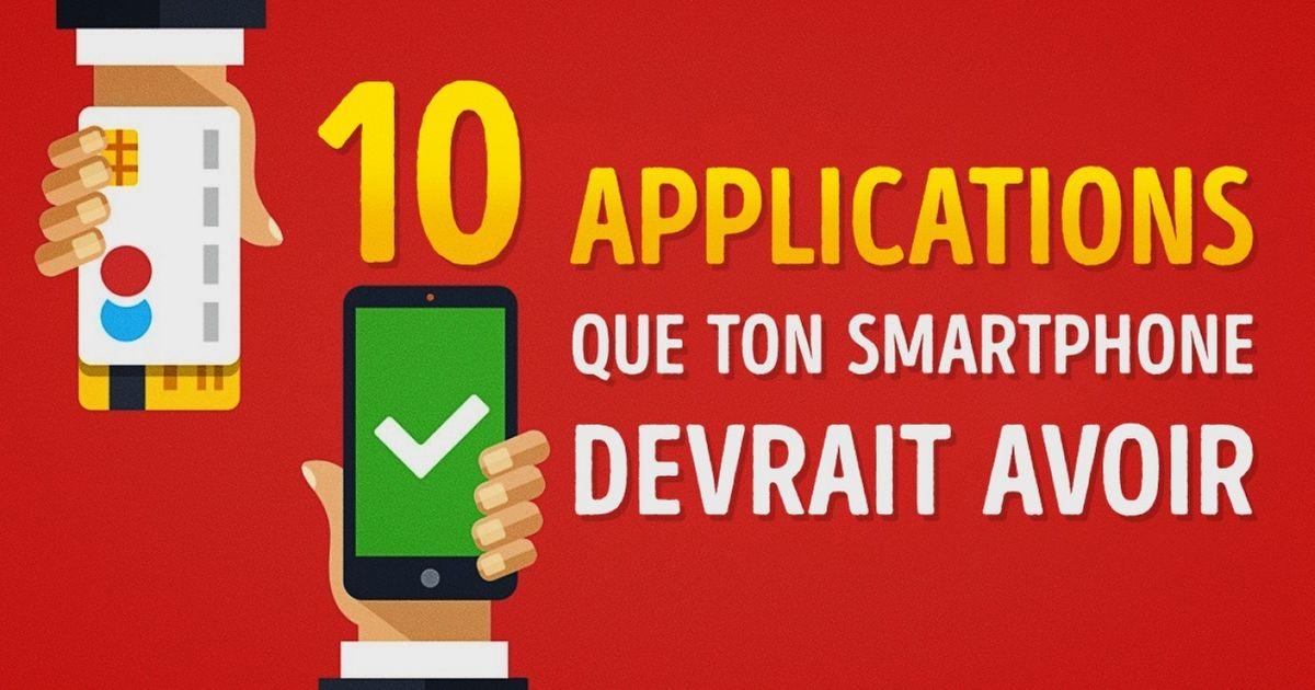 10Applications que tudevrais avoir dans ton Smartphone